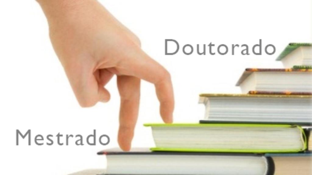 Pós- graduação: Mestrado e doutorado